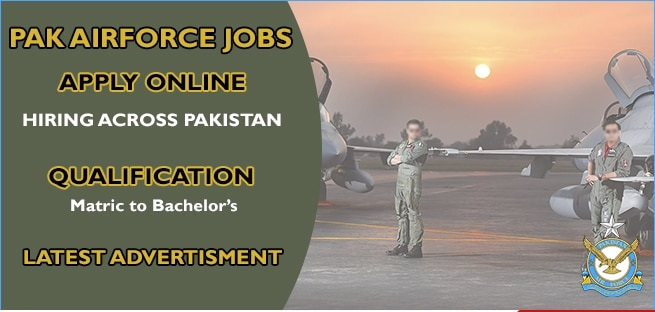 PAF Jobs 2020 – Online Registration to Join Pakistan Air Force